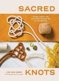 Link to an enlarged image of Sacred Knots : Create, Adorn, and Transform through the Art of Knotting