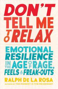 Link to an enlarged image of Don't Tell Me to Relax : Emotional Resilience in the Age of Rage, Feels, and Freak-Outs
