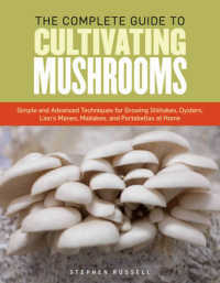 Link to an enlarged image of The Essential Guide to Cultivating Mushrooms : Simple and Advanced Techniques for Growing Shiitake, Oyster, Lion's Mane, and Maitake Mushrooms at Home