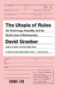 Link to an enlarged image of The Utopia of Rules : On Technology, Stupidity, and the Secret Joys of Bureaucracy (Reprint)