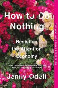Link to an enlarged image of How to Do Nothing : Resisting the Attention Economy