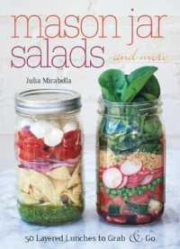 Link to an enlarged image of Mason Jar Salads and More : 50 Layered Lunches to Grab & Go