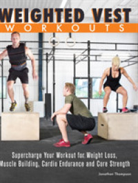 Link to an enlarged image of Weighted Vest Workouts : Supercharge Your Workout for Weight Loss, Muscle Building, Cardio Endurance and Core Strength