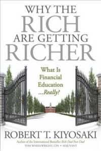 Link to an enlarged image of Why the Rich Are Getting Richer : What Is Financial Education...really?