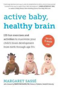 Link to an enlarged image of Active Baby, Healthy Brain : 135 Fun Exercises and Activities to Maximize Your Child's Brain Development from Birth through Age 5 1/2