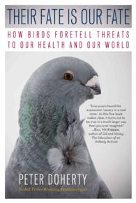 Link to an enlarged image of Their Fate Is Our Fate : How Birds Foretell Threats to Our Health and Our World (Reprint)