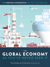 Link to an enlarged image of The Global Economy as You've Never Seen It : 99 Ingenious Infographics That Put It All Together