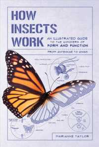 How Insects Work: An Illustrated Guide to the Wonders of Form and Function--From Antennae to Wings 9781615196494