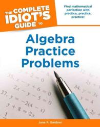 Link to an enlarged image of The Complete Idiot's Guide to Algebra Practice Problems (Idiot's Guides) (CSM)
