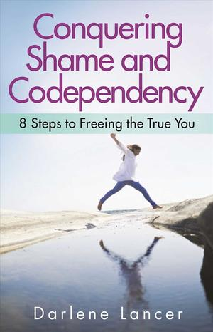Link to an enlarged image of Conquering Shame and Codependency : 8 Steps to Freeing the True You