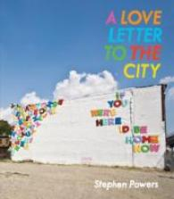 Link to an enlarged image of A Love Letter to the City