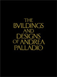 Link to an enlarged image of The Buildings and Designs of Andrea Palladio