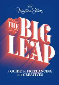 Big Leap: A Guide to Freelancing for Creatives 9781616899561