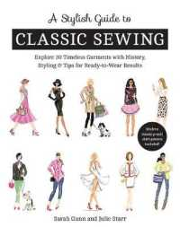 Link to an enlarged image of A Stylish Guide to Classic Sewing : Explore 30 Timeless Garments with History, Styling & Tips for Ready-to-Wear Results