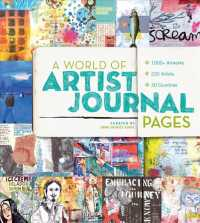 Link to an enlarged image of A World of Artist Journal Pages : 1000+ Artworks - 230 Artists - 30 Countries