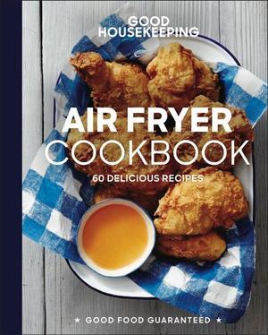 Good Housekeeping Air Fryer Cookbook 9781618372857