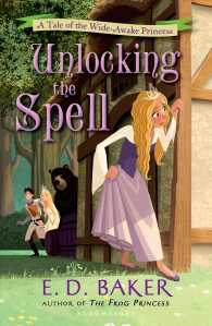 Link to an enlarged image of Unlocking the Spell (Tales of the Wide-awake Princess) (Reprint)