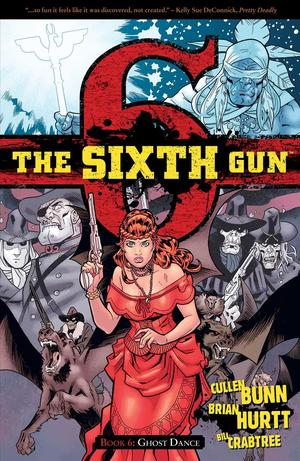 Link to an enlarged image of The Sixth Gun 6 : Ghost Dance (Sixth Gun)