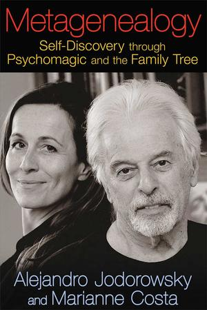 Link to an enlarged image of Metagenealogy : Self-Discovery through Psychomagic and the Family Tree (1st Translation)