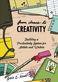 Link to an enlarged image of From Chaos to Creativity : Building a Productivity System for Artists and Writers (Good Life)