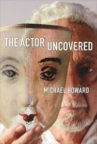 Link to an enlarged image of The Actor Uncovered : A Life in Acting