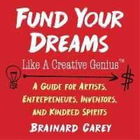 Fund Your Dreams Like a Creative Genius 9781621536482