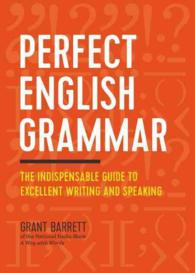 Link to an enlarged image of Perfect English Grammar : The Indispensable Guide to Excellent Writing and Speaking