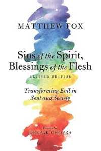 Link to an enlarged image of Sins of the Spirit, Blessings of the Flesh : Transforming Evil in Soul and Society (Revised)