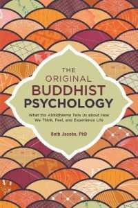 Link to an enlarged image of The Original Buddhist Psychology : What the Abhidharma Tells Us about How We Think, Feel, and Experience Life