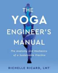 Link to an enlarged image of The Yoga Engineer's Manual : The Anatomy and Mechanics of a Sustainable Practice