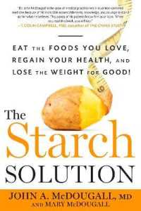 Link to an enlarged image of The Starch Solution : Eat the Foods You Love, Regain Your Health, and Lose the Weight for Good! (Reprint)