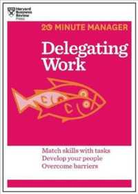 Link to an enlarged image of Delegating Work : Match Skills with Tasks Develop Your People Overcome Barriers (20 Minute Manager)