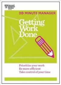 Link to an enlarged image of Getting Work Done : Prioritize Your Work, Be More Efficient, Take Control of Your Time (20 Minute Manager)