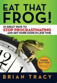 Link to an enlarged image of Eat That Frog! : 21 Great Ways to Stop Procrastinating and Get More Done in Less Time (3rd Reprint)