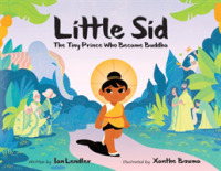 Link to an enlarged image of Little Sid : The Tiny Prince Who Became Buddha