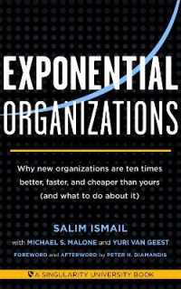 Link to an enlarged image of Exponential Organizations : Why new organizations are ten times better, faster, and cheaper than yours (and what to do about it)