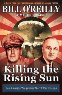 Books Kinokuniya: Killing the Rising Sun : How America Vanquished