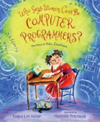 Link to an enlarged image of Who Says Women Can't Be Computer Programmers? : The Story of Ada Lovelace