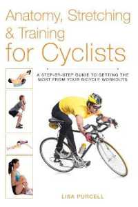Link to an enlarged image of Anatomy, Stretching & Training for Cyclists : A Step-by-Step Guide to Getting the Most from Your Bicycle Workouts