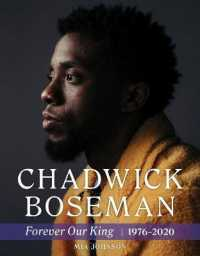 Chadwick Boseman: Forever Our King 1976-2020 9781629378305