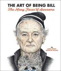 Link to an enlarged image of The Art of Being Bill : The Many Faces of Awesome