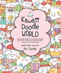 Link to an enlarged image of Kawaii Doodle World : Sketching Super-Cute Doodle Scenes with Cuddly Characters, Fun Decorations, Whimsical Patterns, and More (Kawaii Doodle)