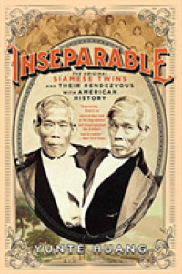 Link to an enlarged image of Inseparable : The Original Siamese Twins and Their Rendezvous with American History (Reprint)