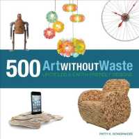Link to an enlarged image of Art without Waste : 500 Upcycled & Earth-Friendly Designs