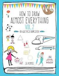 Link to an enlarged image of How to Draw Almost Everything : An Illustrated Sourcebook (Almost Everything)