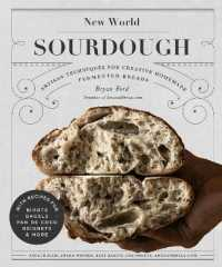 Link to an enlarged image of New World Sourdough : Artisan Techniques for Creative Homemade Fermented Breads; with Recipes for Birote, Bagels, Pan De Coco, Beignets, and More