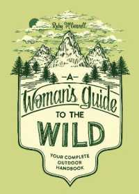 Link to an enlarged image of A Woman's guide to the Wild : Your Complete Outdoor Handbook