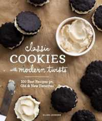 Link to an enlarged image of Classic Cookies with Modern Twists : 100 Best Recipes for Old and New Favorites