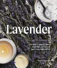Link to an enlarged image of Lavender : 50 Self-Care Recipes and Projects for Natural Wellness