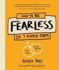 How to Be Fearless: In 7 Simple Steps 9781632173683